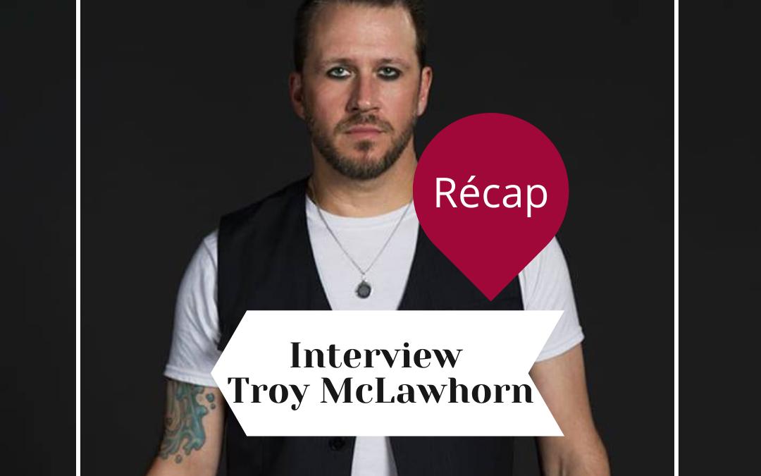 Ce que vous devez savoir sur notre interview de Troy McLawhorn